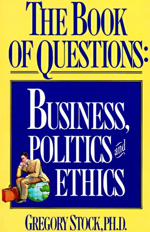 The Book of Questions: Business, Politics, and Ethics 9781563050343