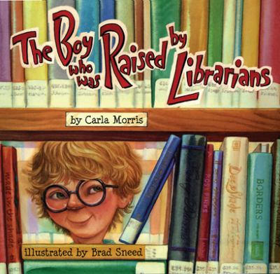 The Boy Who Was Raised by Librarians 9781561453917