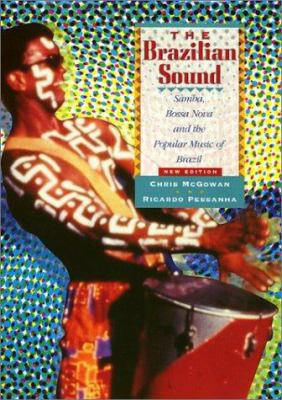 The Brazilian Sound: Samba, Bossa Nova, and the Popular Music of Brazil 9781566395441