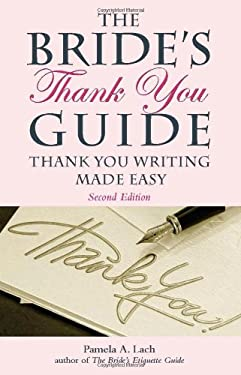 The Bride's Thank You Guide: Thank You Writing Made Easy 9781569762837