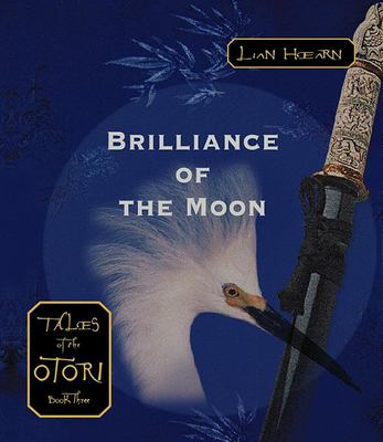 Brilliance of the Moon: Tales of the Otori Trilogy 9781565118935