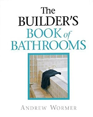 The Builder's Book of Bathrooms 9781561583348