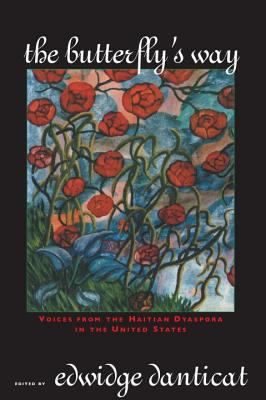 Butterfly's Way: Voices from the Haitian Dyaspora in the United States 9781569472187