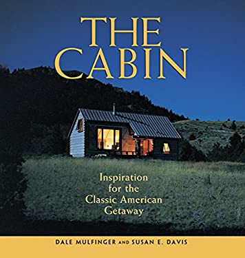 The Cabin: Inspiration for the Classic American Getaway 9781561586448