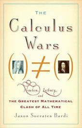 The Calculus Wars: Newton, Leibniz, and the Greatest Mathematical Clash of All Time 6934714