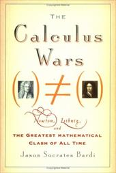 The Calculus Wars: Newton, Leibniz, and the Greatest Mathematical Clash of All Time 6934450