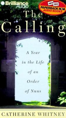 The Calling: A Year in the Life of an Order of Nuns 9781567403343
