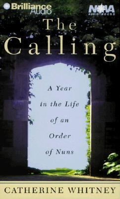 The Calling: A Year in the Life of an Order of Nuns 9781567408157