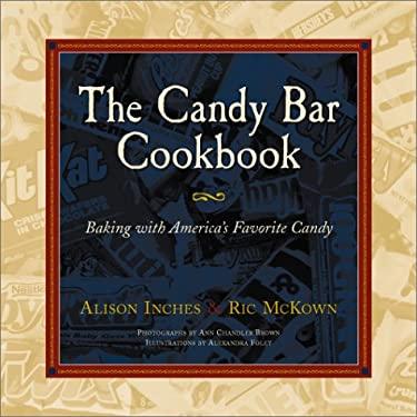 The Candy Bar Cookbook 9781563526091