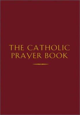 The Catholic Prayer Book 9781569553657