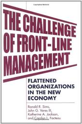 The Challenge of Front-Line Management: Flattened Organizations in the New Economy 7017169