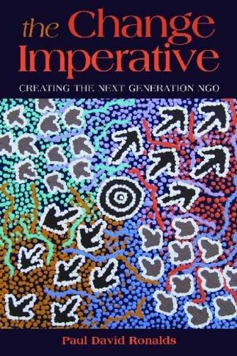 The Change Imperative: Creating the Next Generation NGO