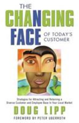 The Changing Face of Today's Customer 9781563527234
