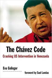 The Chavez Code: Cracking U.S. Intervention in Venezuela 7008692