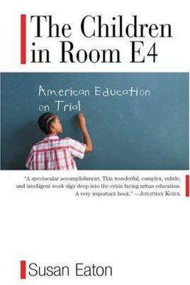 The Children in Room E4: American Education on Trial 9781565124882