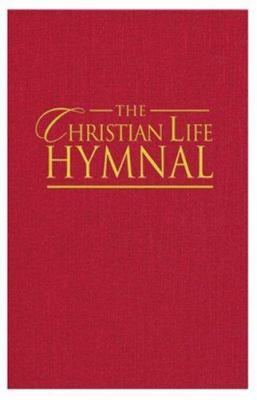 The Christian Life Hymnal 9781565639980