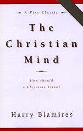 The Christian Mind: How Should a Christian Think 12324207