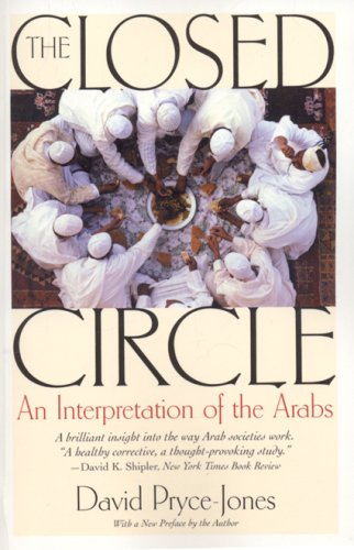 The Closed Circle: An Interpretation of the Arabs 9781566638265