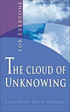 The Cloud of Unknowing: For Everyone 9781565482807