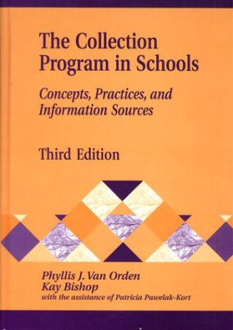 The Collection Program in Schools: Concepts, Practices, and Information Sources 9781563089800