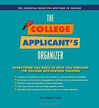 The College Applicant Organizer: The Essential Tool for Applying to College 9781569069851
