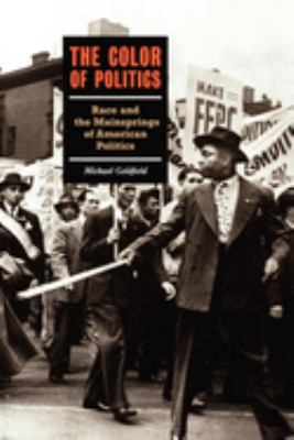 The Color of Politics: Race and the Mainsprings of American Politics 9781565843257