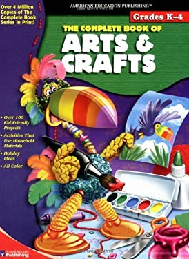 The Complete Book of Arts and Crafts, Grades K - 4 9781561895861