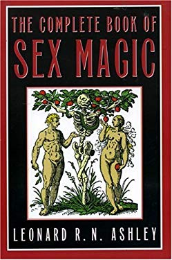 The Complete Book of Sex Magic 9781569802267