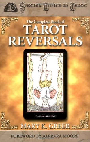 The Complete Book of Tarot Reversals 9781567182859