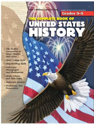 The Complete Book of United States History, Grades 3 - 5 9781561896790