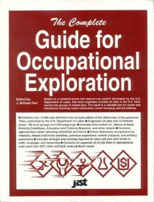 The Complete Guide for Occupational Exploration: An Easy-To-Use Guide to Exploring Over 12,000 Job Titles, Based on Interests, Experience, Skills, and 9781563700521
