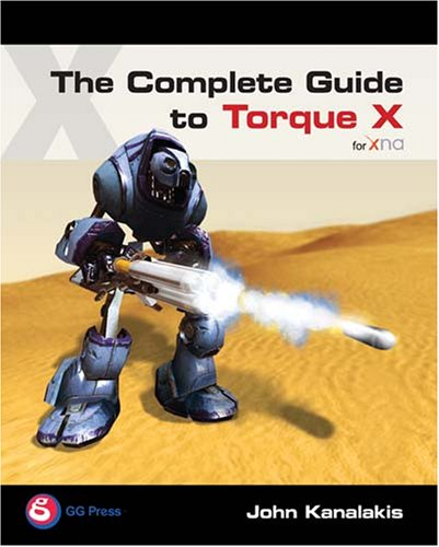 The Complete Guide to Torque X: A GarageGames Book 9781568814216