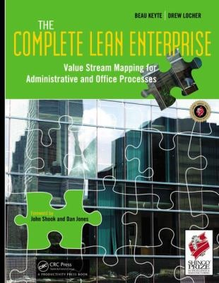The Complete Lean Enterprise: Value Stream Mapping for Administrative and Office Processes 9781563273018