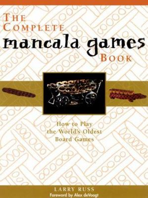The Complete Mancala Games Book: How to Play the World's Oldest Board Games 9781569246832