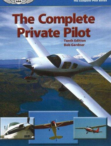 The Complete Private Pilot 9781560276111