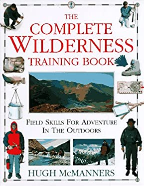 The Complete Wilderness Training Book 9781564584885