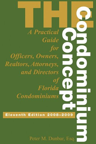 The Condominium Concept: A Practical Guide for Officers, Owners and Directors of Florida Condominiums 9781561644421
