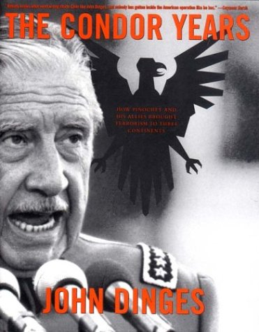The Condor Years: How Pinochet and His Allies Brought Terrorism to Three Continents 9781565847644