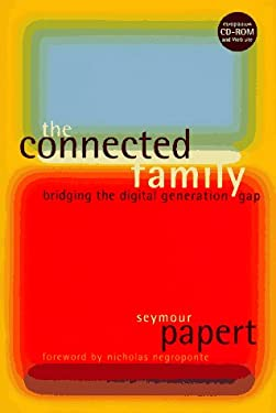 The Connected Family: Bridging the Digital Generation Gap [With CDROM] 9781563523359