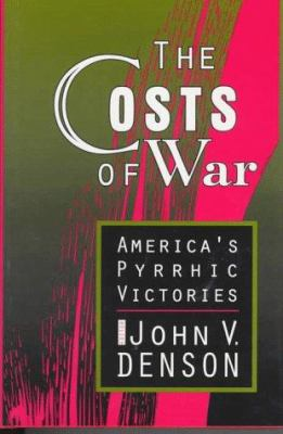 The Costs of War: America's Pyrrhic Victories 9781560003199