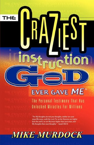 The Craziest Instruction God Ever Gave Me 9781563942174