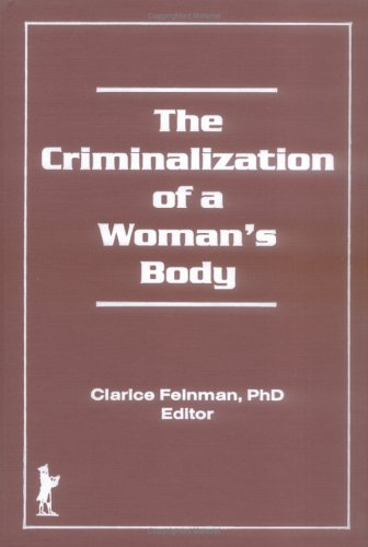 The Criminalization of a Woman's Body 9781560241713