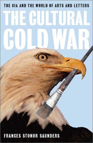 The Cultural Cold War: The CIA and the World of Arts and Letters 9781565846647