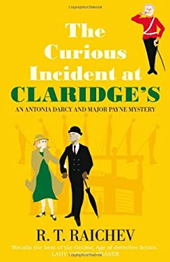 The Curious Incident at Claridge's: An Antonia Darcy and Major Hugh Payne Investigation