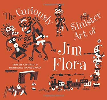 The Curiously Sinister Art of Jim Flora 9781560978053
