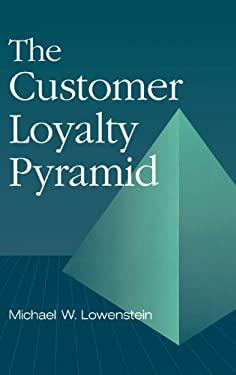 The Customer Loyalty Pyramid 9781567200768