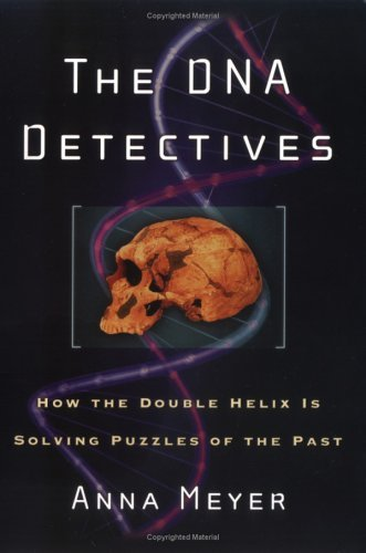 The DNA Detectives: How the Double Helix Is Solving Puzzles of the Past 9781560258636