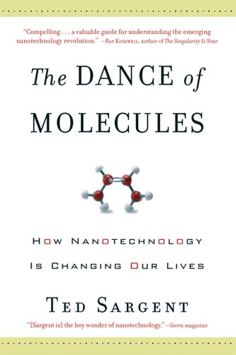 The Dance of Molecules: How Nanotechnology Is Changing Our Lives 9781560258957