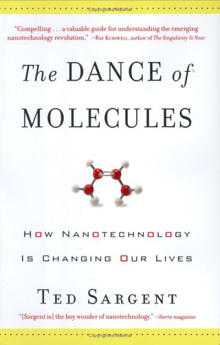 The Dance of Molecules: How Nanotechnology Is Changing Our Lives 9781560258094