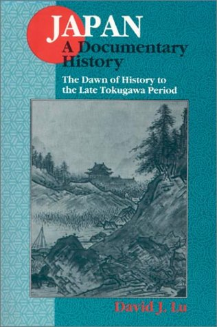 The Dawn of History to the Late Tokugawa Period 9781563249075